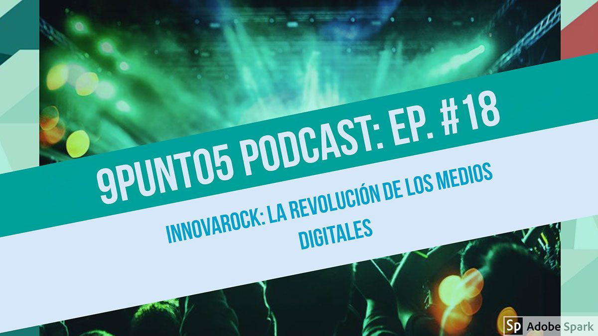 #18: InnovaRock: La revolución de los medios digitales