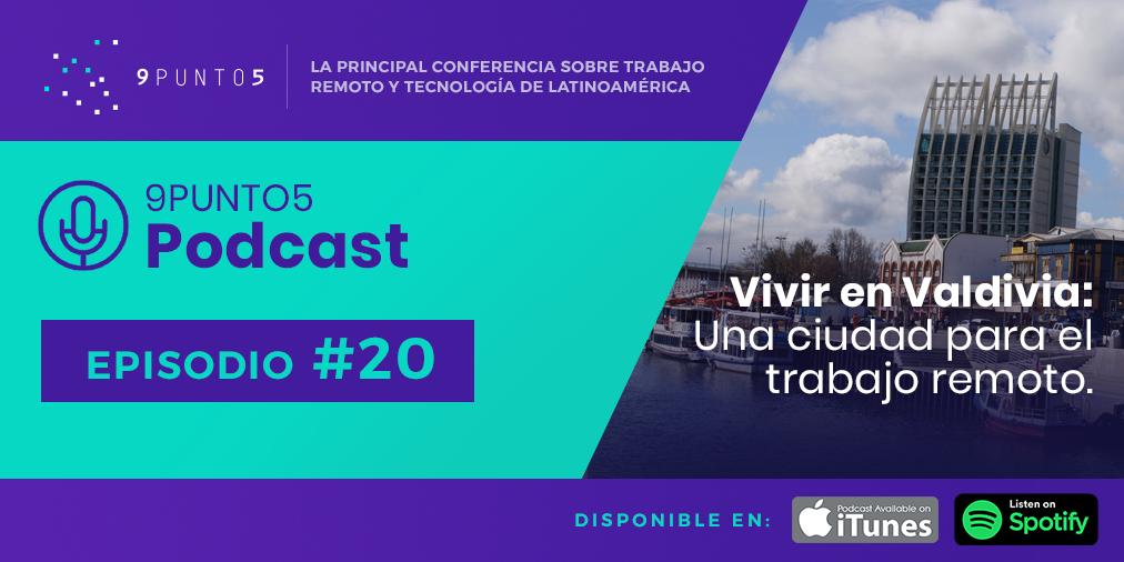 #20 Vivir en Valdivia: Una ciudad para el trabajo remoto