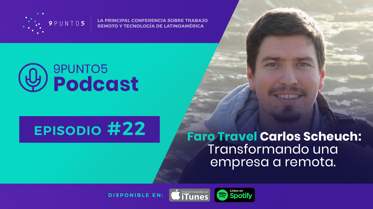 #22 Faro Travel | Carlos Scheuch: Transformando una empresa a remota